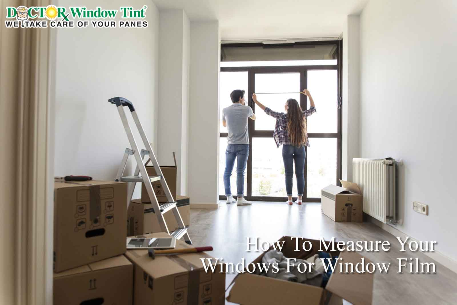 Measure Your Windows For Window Film