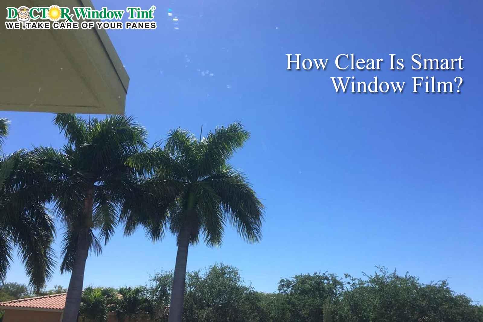 How Clear Is Smart Window Film